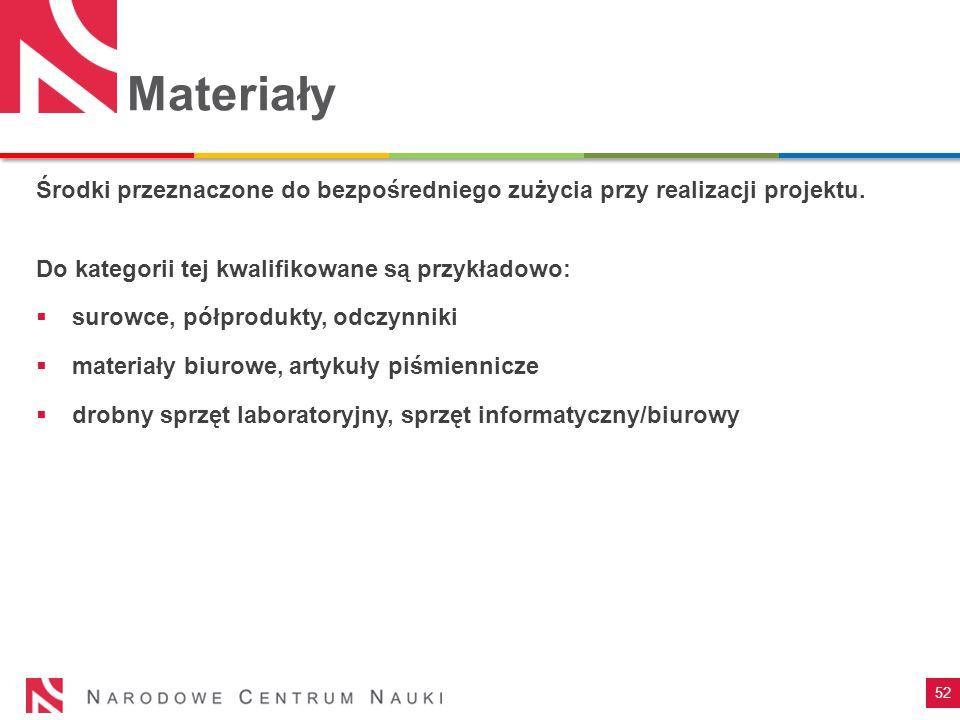 52 Materiały Środki przeznaczone do bezpośredniego zużycia przy realizacji projektu. Do kategorii tej kwalifikowane są przykładowo:  surowce, półprod