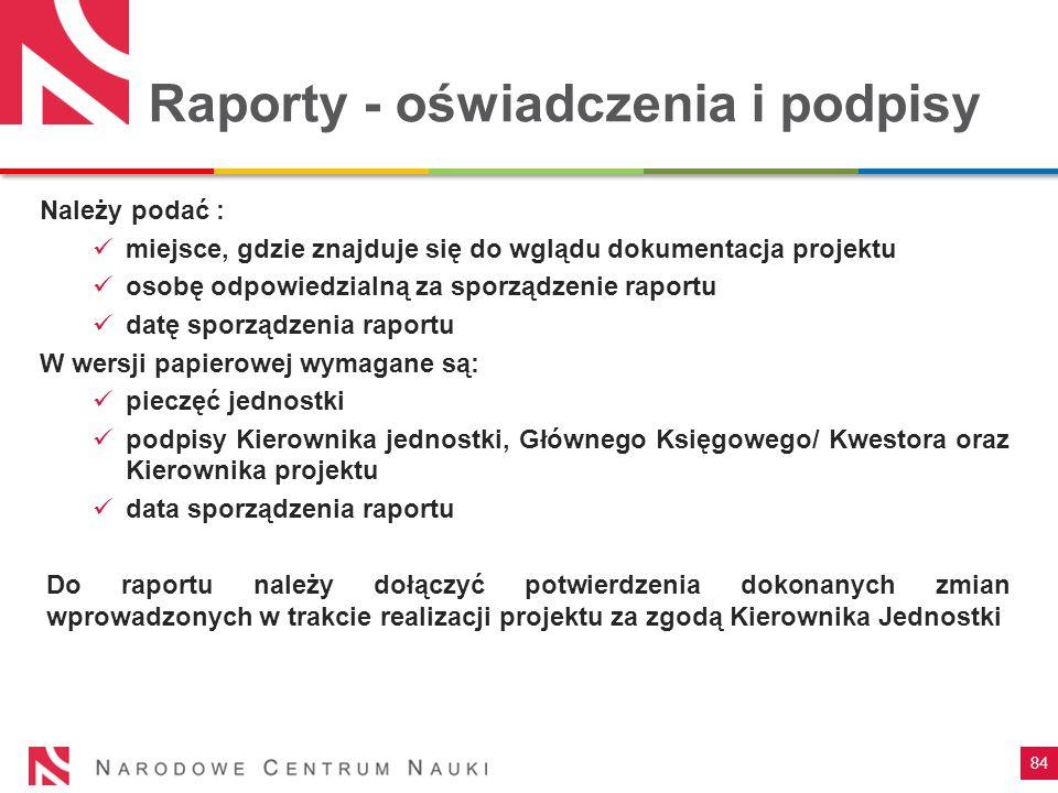 84 Raporty - oświadczenia i podpisy Należy podać : miejsce, gdzie znajduje się do wglądu dokumentacja projektu osobę odpowiedzialną za sporządzenie ra