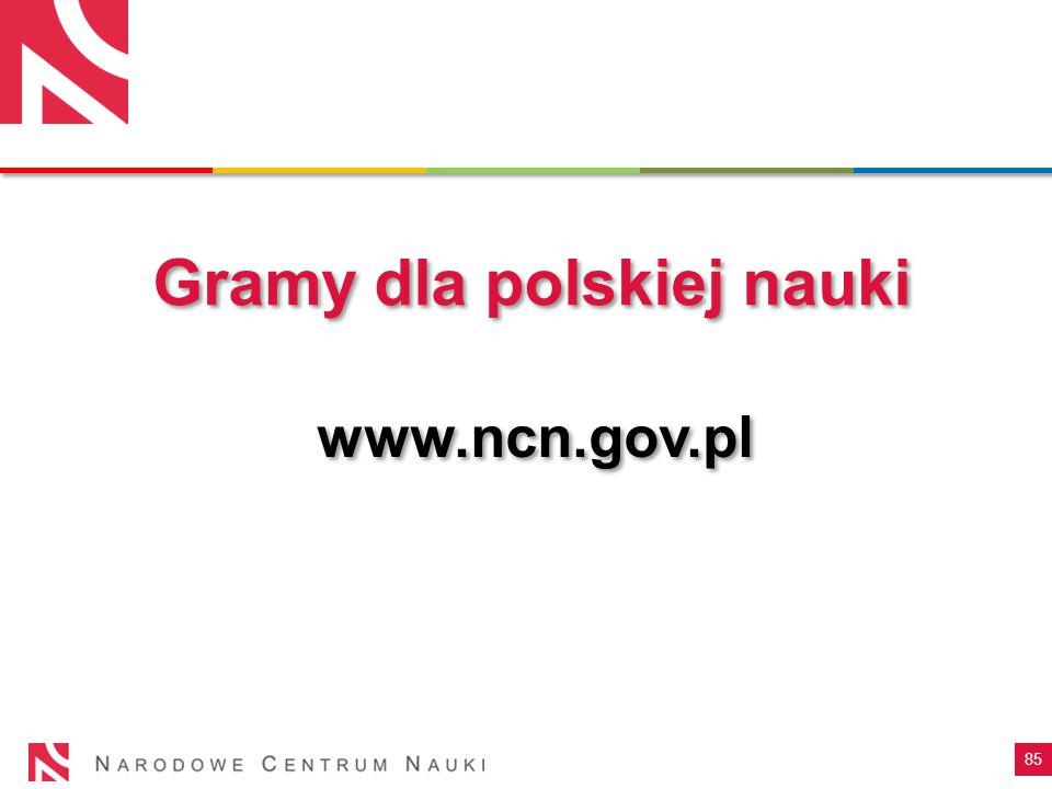 85 www.ncn.gov.pl Gramy dla polskiej nauki