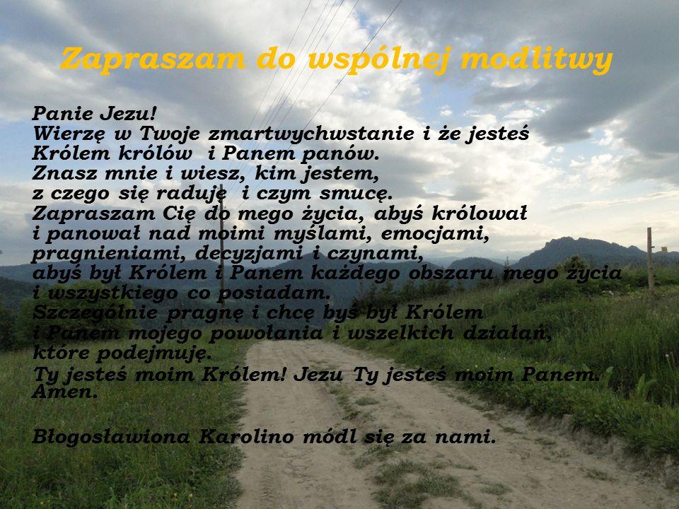 Zapraszam do wspólnej modlitwy Panie Jezu! Wierzę w Twoje zmartwychwstanie i że jesteś Królem królów i Panem panów. Znasz mnie i wiesz, kim jestem, z