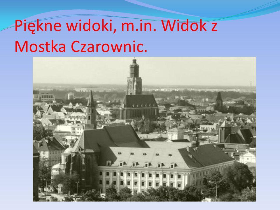Piękne widoki, m.in. Widok z Mostka Czarownic.