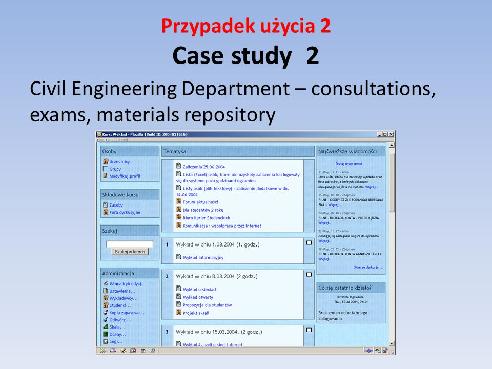 Przypadek użycia 2 Case study 2 Civil Engineering Department – consultations, exams, materials repository