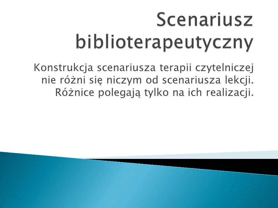 Konstrukcja scenariusza terapii czytelniczej nie różni się niczym od scenariusza lekcji.