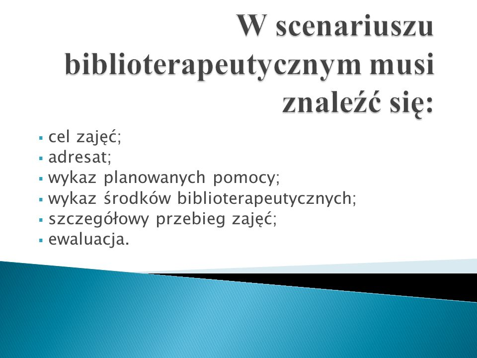  cel zajęć;  adresat;  wykaz planowanych pomocy;  wykaz środków biblioterapeutycznych;  szczegółowy przebieg zajęć;  ewaluacja.