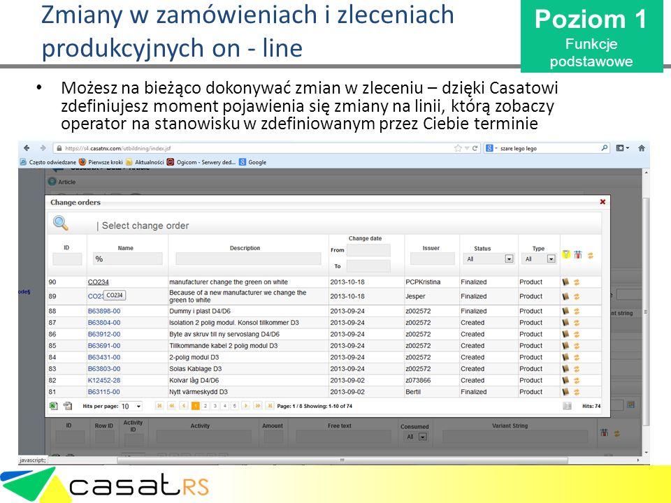 Zmiany w zamówieniach i zleceniach produkcyjnych on - line Możesz na bieżąco dokonywać zmian w zleceniu – dzięki Casatowi zdefiniujesz moment pojawien
