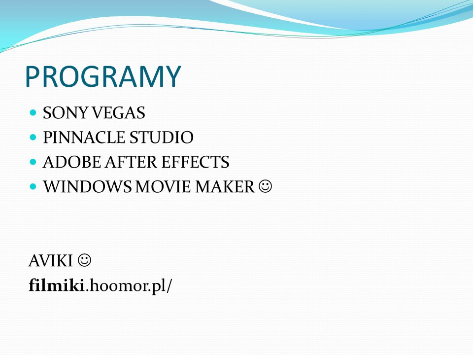 PROGRAMY SONY VEGAS PINNACLE STUDIO ADOBE AFTER EFFECTS WINDOWS MOVIE MAKER AVIKI filmiki.hoomor.pl/