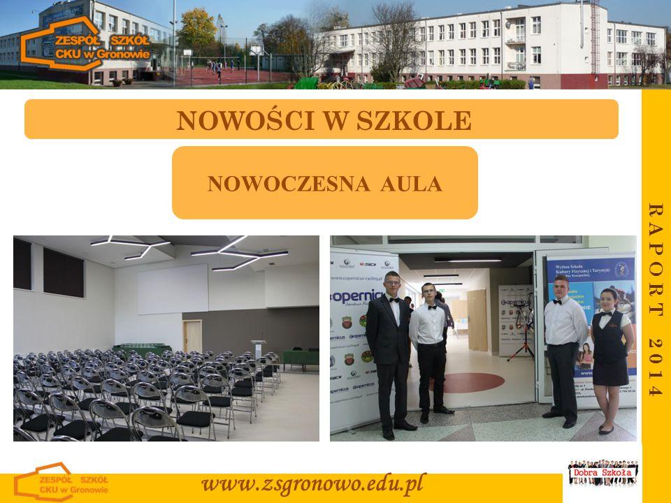 R A P O R T 2 0 1 4 www.zsgronowo.edu.pl NOWOŚCI W SZKOLE NOWOCZESNA AULA