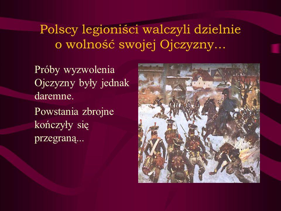 """To właśnie dla nich Józef Wybicki ułożył słynną """"Pieśń legionów polskich"""" zwaną później """"MAZURKIEM DĄBROWSKIEGO"""" Ta pieśń patriotyczna stała się naszy"""