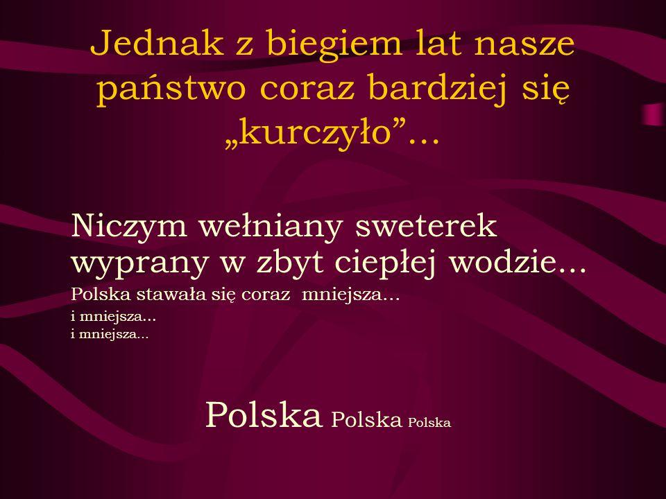 Polska była w niewoli przez 123 lata Mimo tak długiego czasu spędzonego pod zaborami innych państw (Rosji, Prus i Austrii ) Polacy nie poddawali się...