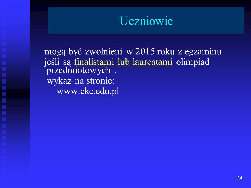 Uczniowie mogą być zwolnieni w 2015 roku z egzaminu jeśli są finalistami lub laureatami olimpiad przedmiotowych.