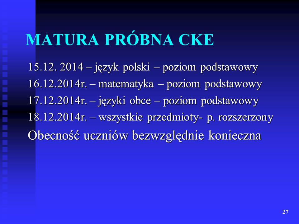 MATURA PRÓBNA CKE 15.12. 2014 – język polski – poziom podstawowy 16.12.2014r.