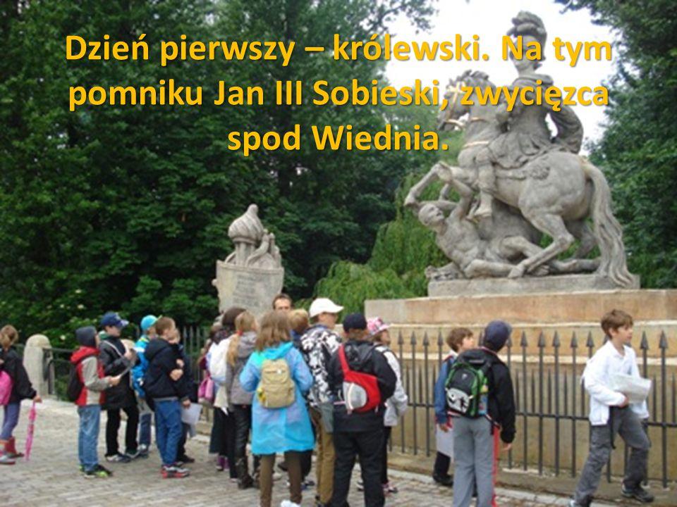 Dzień pierwszy – królewski. Na tym pomniku Jan III Sobieski, zwycięzca spod Wiednia.