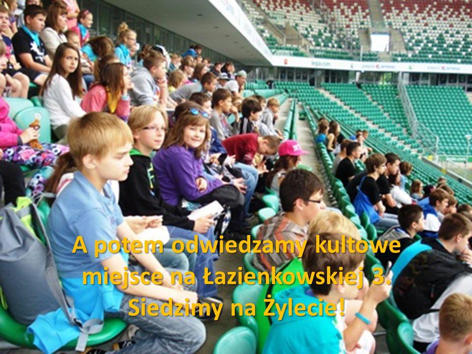 A potem odwiedzamy kultowe miejsce na Łazienkowskiej 3. Siedzimy na Żylecie!