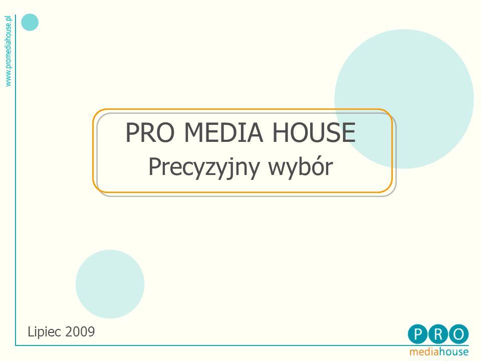 PRO MEDIA HOUSE Precyzyjny wybór Lipiec 2009