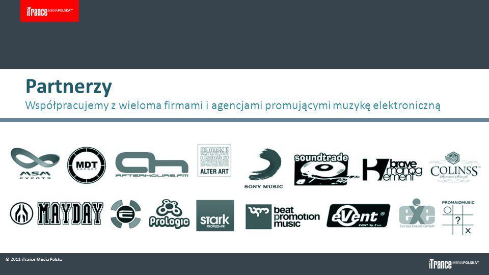 © 2011 iTrance Media Polska Partnerzy Współpracujemy z wieloma firmami i agencjami promującymi muzykę elektroniczną