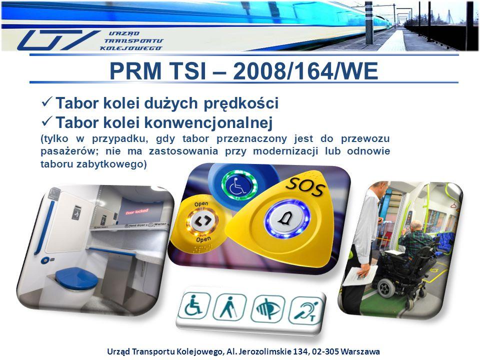 Urząd Transportu Kolejowego, Al. Jerozolimskie 134, 02-305 Warszawa PRM TSI – 2008/164/WE Tabor kolei dużych prędkości Tabor kolei konwencjonalnej (ty