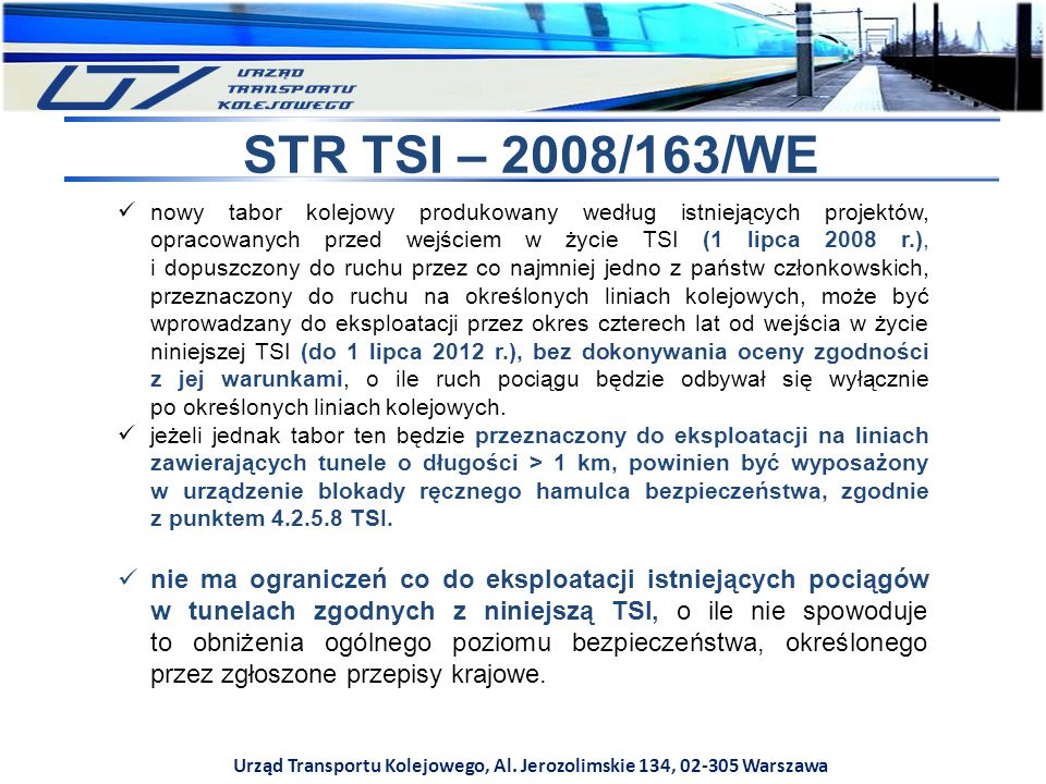 Urząd Transportu Kolejowego, Al. Jerozolimskie 134, 02-305 Warszawa STR TSI – 2008/163/WE nowy tabor kolejowy produkowany według istniejących projektó