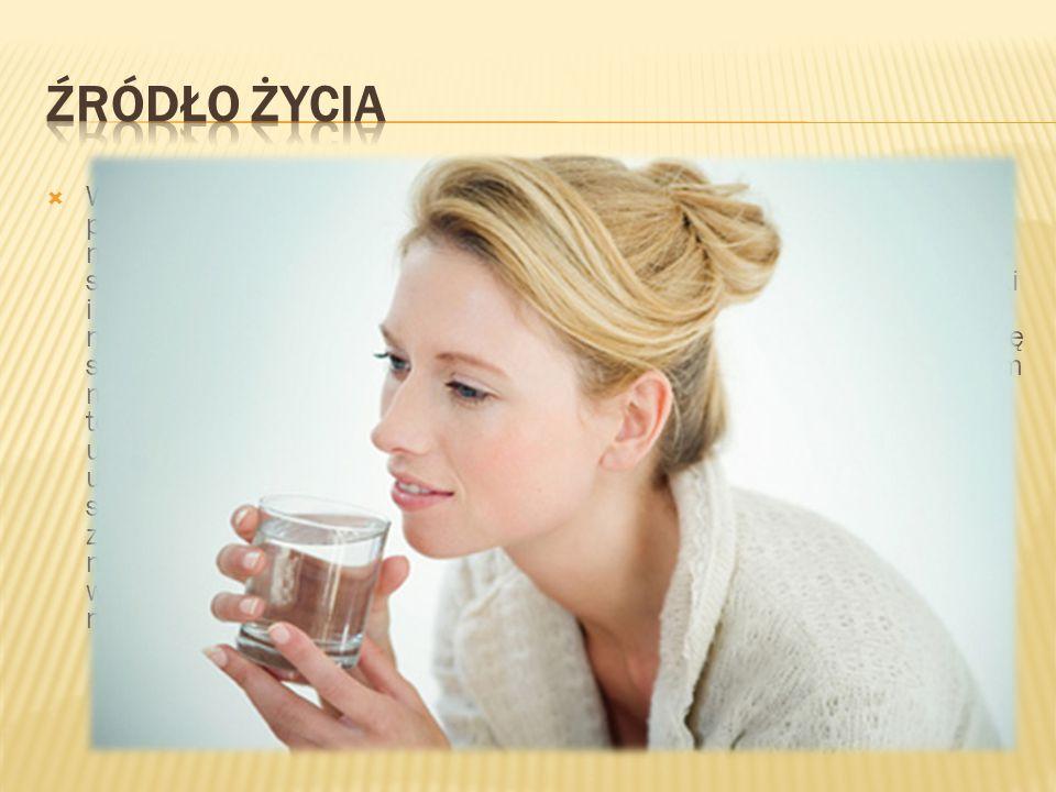  Woda stanowi środowisko dla wszystkich procesów życiowych, które przebiegają w organizmie: wchodzi w skład wszystkich komórek i tkanek – nawet kości