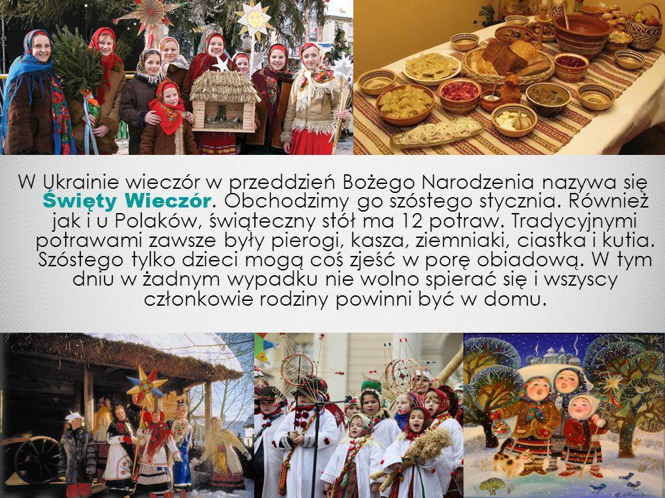 W Ukrainie wieczór w przeddzień Bożego Narodzenia nazywa się Święty Wieczór.