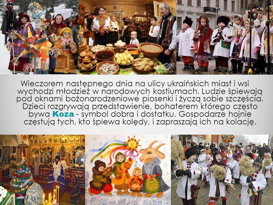 Wieczorem następnego dnia na ulicy ukraińskich miast i wsi wychodzi młodzież w narodowych kostiumach.
