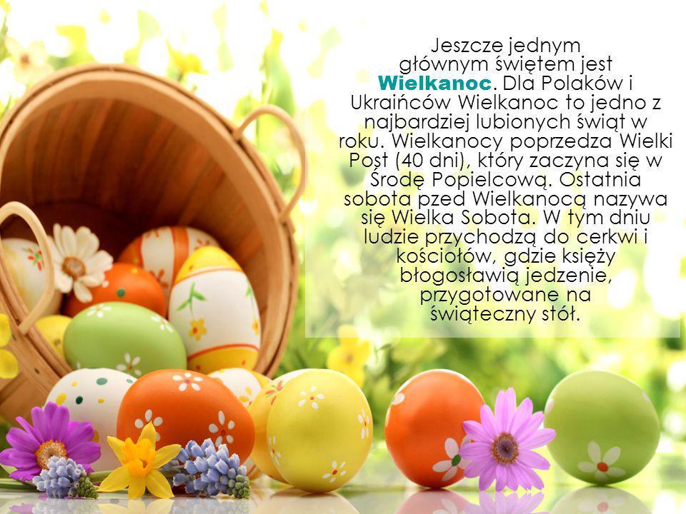 Jeszcze jednym głównym świętem jest Wielkanoc.