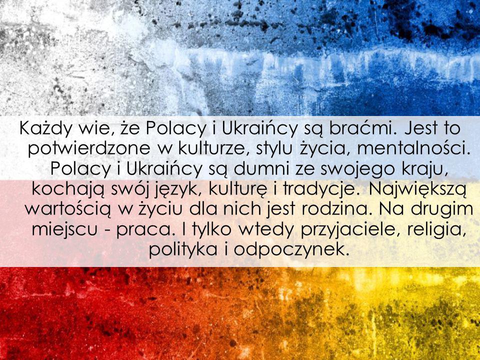 Każdy wie, że Polacy i Ukraińcy są braćmi.