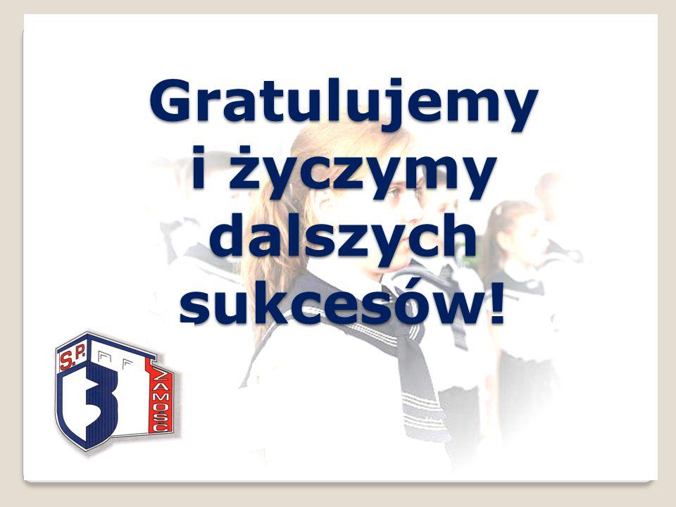 Gratulujemy i życzymy dalszych sukcesów!