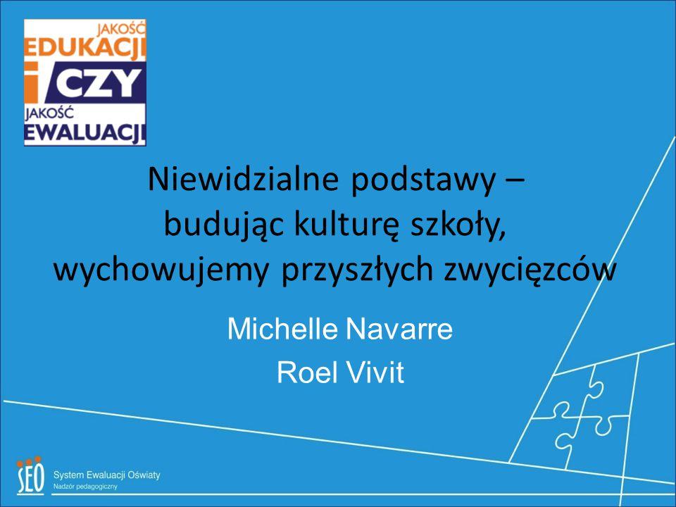 Niewidzialne podstawy – budując kulturę szkoły, wychowujemy przyszłych zwycięzców Michelle Navarre Roel Vivit