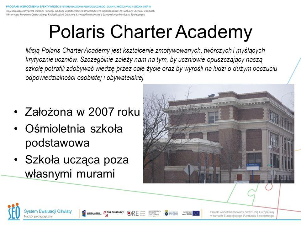 Polaris Charter Academy Założona w 2007 roku Ośmioletnia szkoła podstawowa Szkoła ucząca poza własnymi murami Misją Polaris Charter Academy jest kształcenie zmotywowanych, twórczych i myślących krytycznie uczniów.