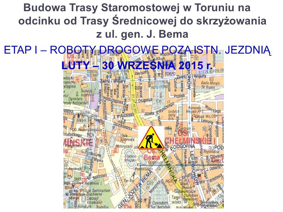 Budowa Trasy Staromostowej w Toruniu na odcinku od Trasy Średnicowej do skrzyżowania z ul. gen. J. Bema ETAP I – ROBOTY DROGOWE POZA ISTN. JEZDNIĄ LUT