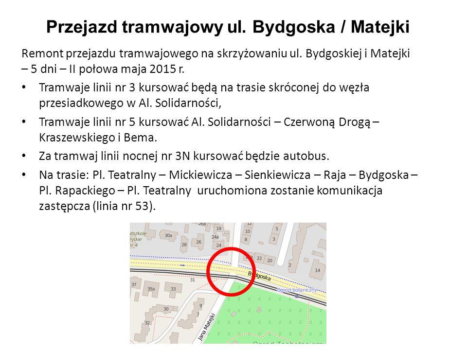 Remont przejazdu tramwajowego na skrzyżowaniu ul. Bydgoskiej i Matejki – 5 dni – II połowa maja 2015 r. Tramwaje linii nr 3 kursować będą na trasie sk