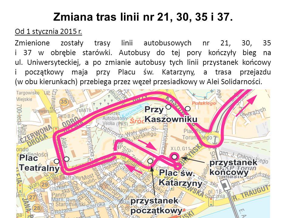 Zmiana tras linii nr 21, 30, 35 i 37. Od 1 stycznia 2015 r. Zmienione zostały trasy linii autobusowych nr 21, 30, 35 i 37 w obrębie starówki. Autobusy