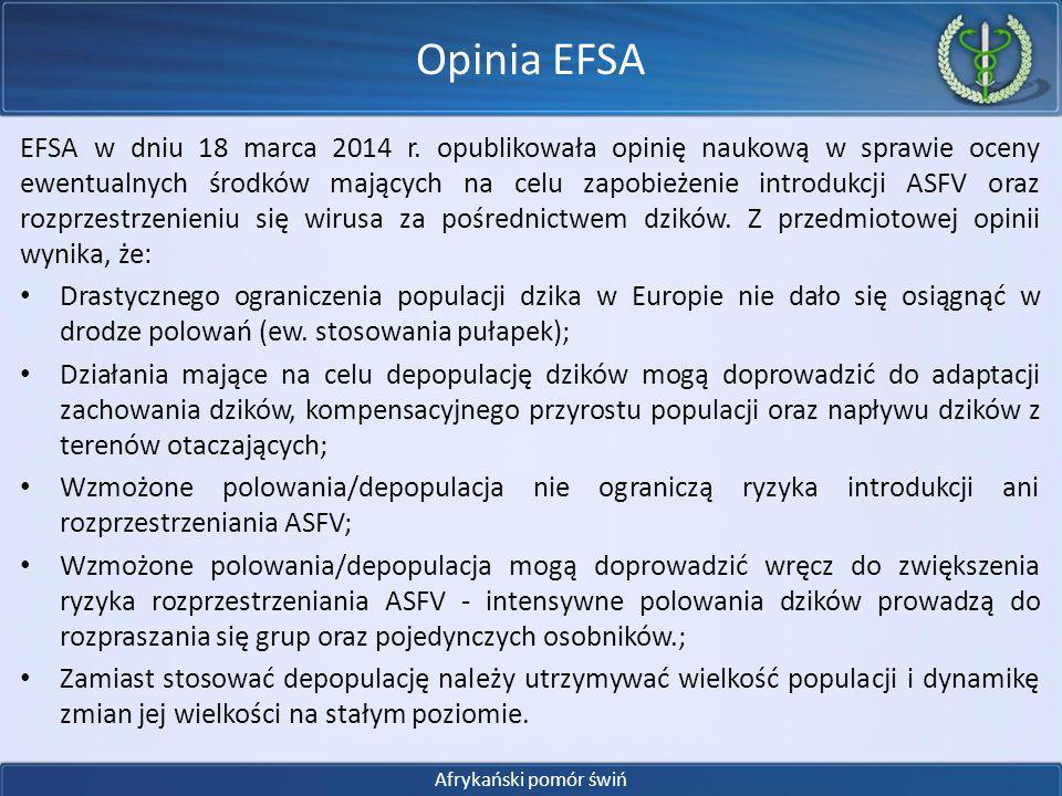 EFSA w dniu 18 marca 2014 r. opublikowała opinię naukową w sprawie oceny ewentualnych środków mających na celu zapobieżenie introdukcji ASFV oraz rozp