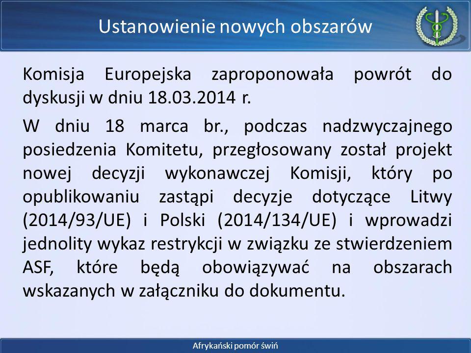 Komisja Europejska zaproponowała powrót do dyskusji w dniu 18.03.2014 r. W dniu 18 marca br., podczas nadzwyczajnego posiedzenia Komitetu, przegłosowa