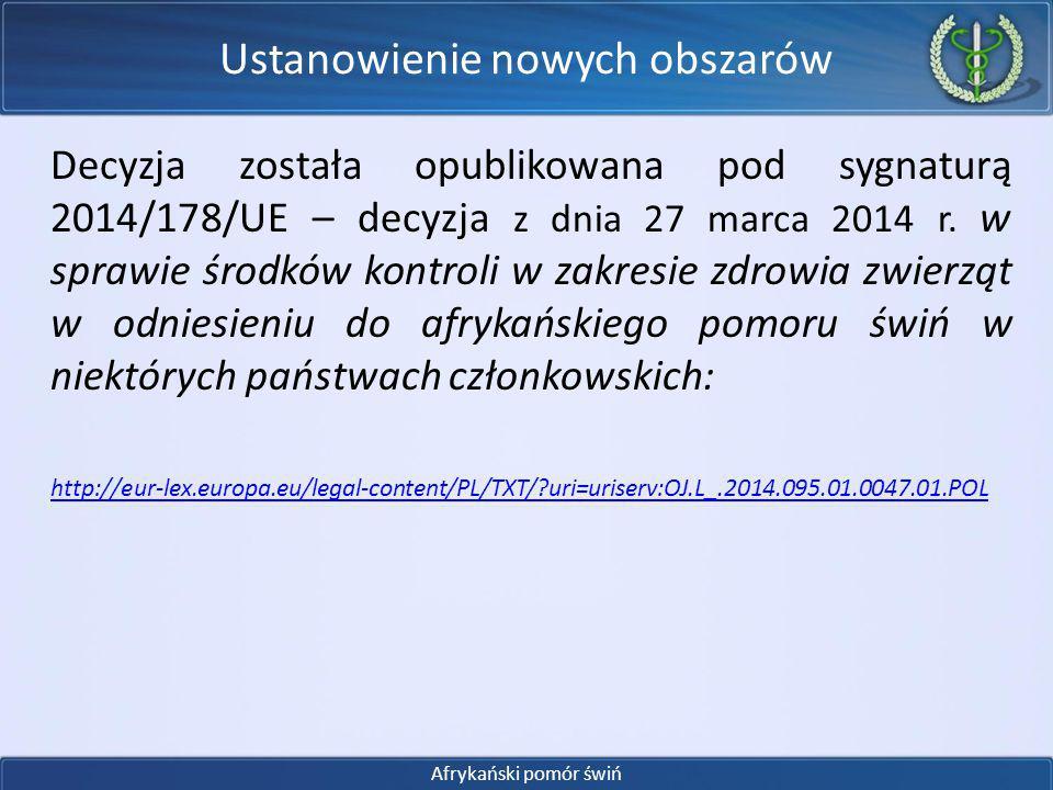 Decyzja została opublikowana pod sygnaturą 2014/178/UE – decyzja z dnia 27 marca 2014 r. w sprawie środków kontroli w zakresie zdrowia zwierząt w odni