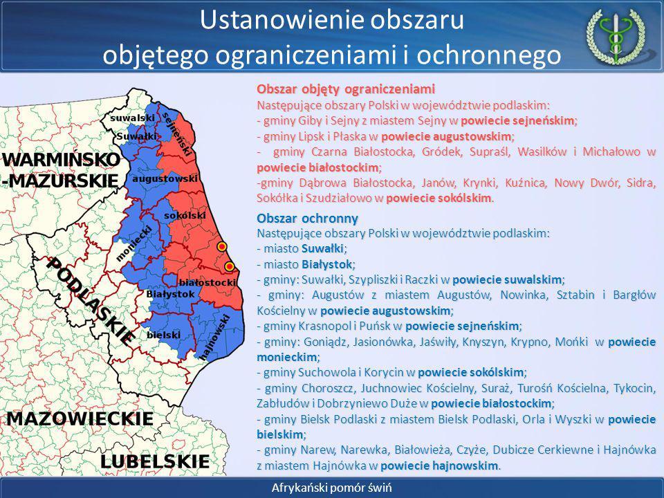 Afrykański pomór świń Ustanowienie obszaru objętego ograniczeniami i ochronnego Obszar objęty ograniczeniami Następujące obszary Polski w województwie