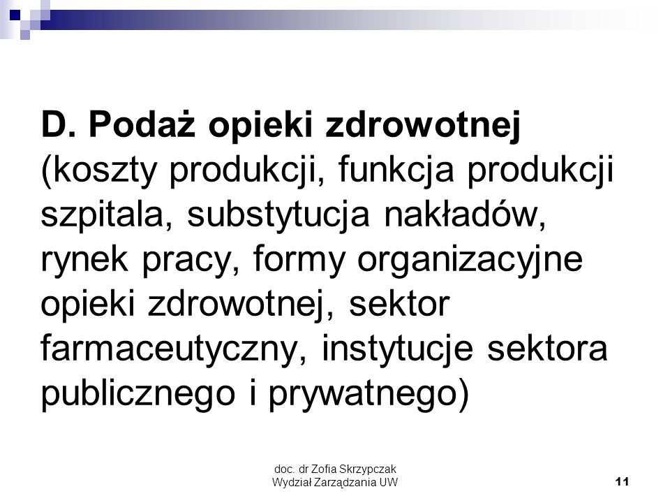 doc.dr Zofia Skrzypczak Wydział Zarządzania UW11 D.