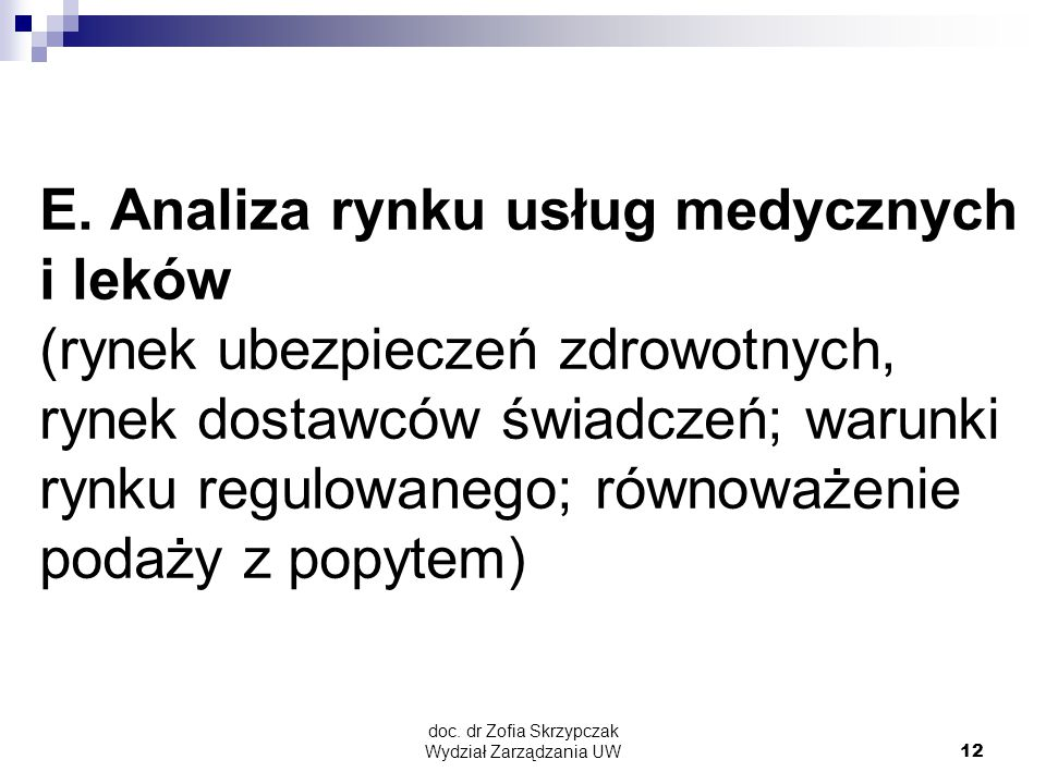 doc.dr Zofia Skrzypczak Wydział Zarządzania UW12 E.
