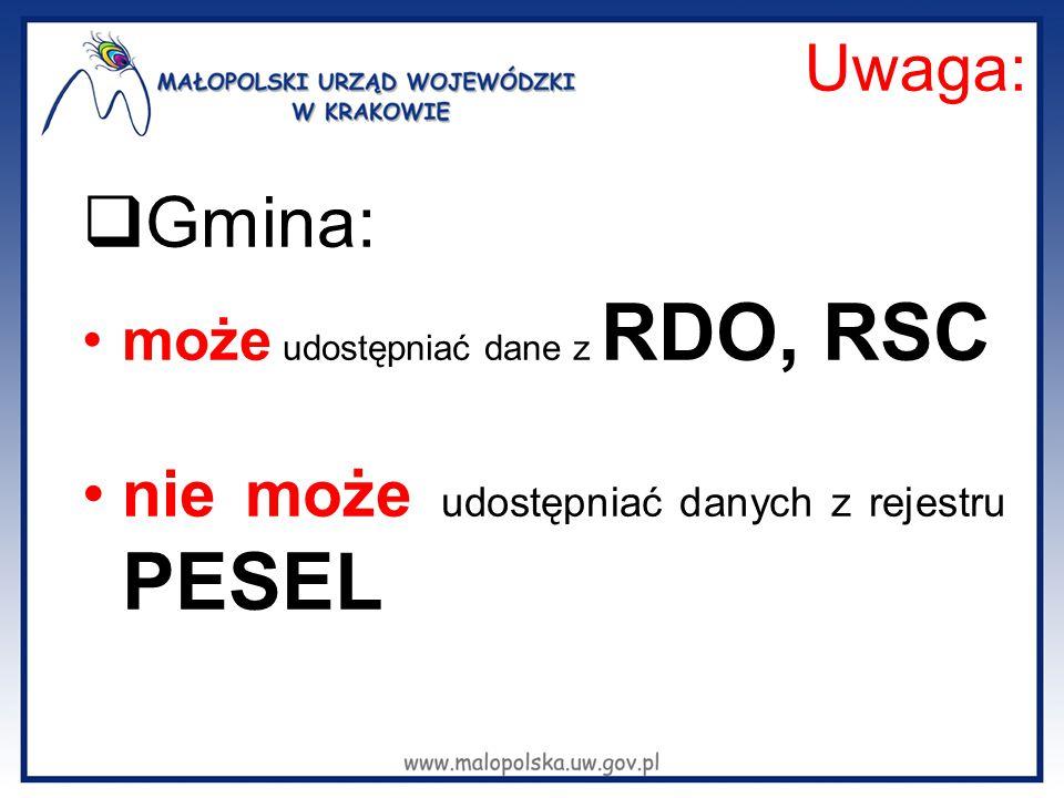 Uwaga:  Gmina: może udostępniać dane z RDO, RSC nie może udostępniać danych z rejestru PESEL