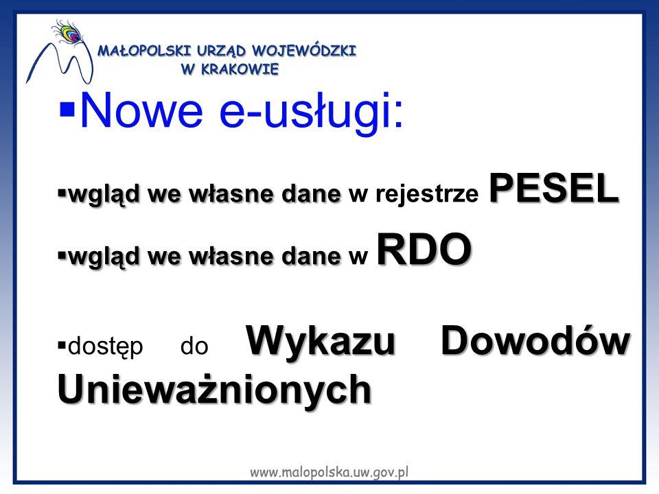  Nowe e-usługi:  wgląd we własne dane PESEL  wgląd we własne dane w rejestrze PESEL  wgląd we własne dane RDO  wgląd we własne dane w RDO Wykazu Dowodów Unieważnionych  dostęp do Wykazu Dowodów Unieważnionych