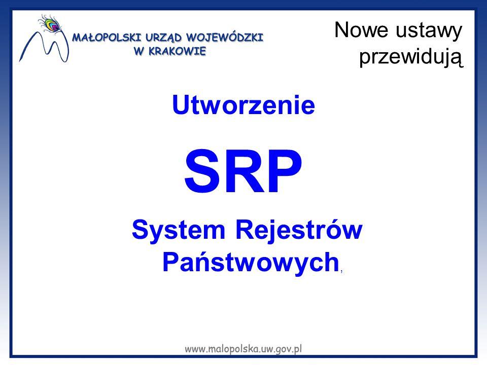 Utworzenie SRP System Rejestrów Państwowych, Nowe ustawy przewidują