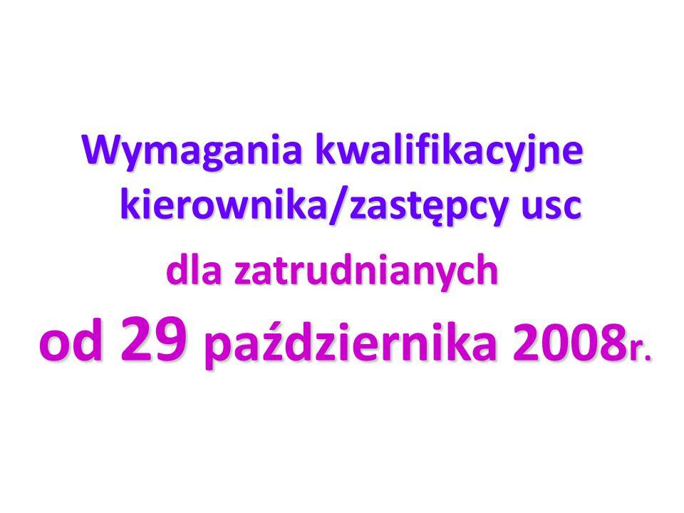 Wymagania kwalifikacyjne kierownika/zastępcy usc dla zatrudnianych od 29 października 2008 r.