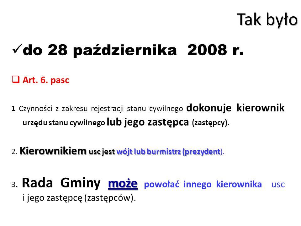 Tak było do 28 października 2008 r. Art. 6.