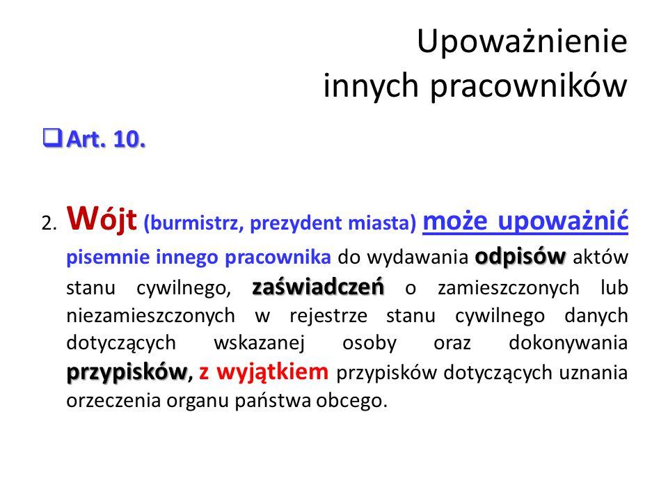 Upoważnienie innych pracowników  Art.10. odpisów zaświadczeń przypisków 2.