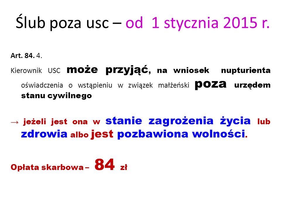 Ślub poza usc – od 1 stycznia 2015 r.Art. 84. 4.