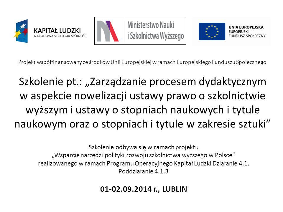 """Projekt współfinansowany ze środków Unii Europejskiej w ramach Europejskiego Funduszu Społecznego Szkolenie pt.: """"Zarządzanie procesem dydaktycznym w"""