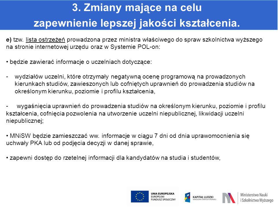 3. Zmiany mające na celu zapewnienie lepszej jakości kształcenia. e) tzw. lista ostrzeżeń prowadzona przez ministra właściwego do spraw szkolnictwa wy