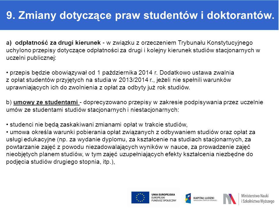 9. Zmiany dotyczące praw studentów i doktorantów. a) odpłatność za drugi kierunek - w związku z orzeczeniem Trybunału Konstytucyjnego uchylono przepis