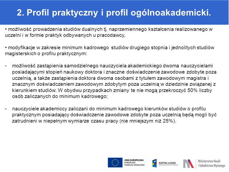 2. Profil praktyczny i profil ogólnoakademicki. możliwość prowadzenia studiów dualnych tj. naprzemiennego kształcenia realizowanego w uczelni i w form