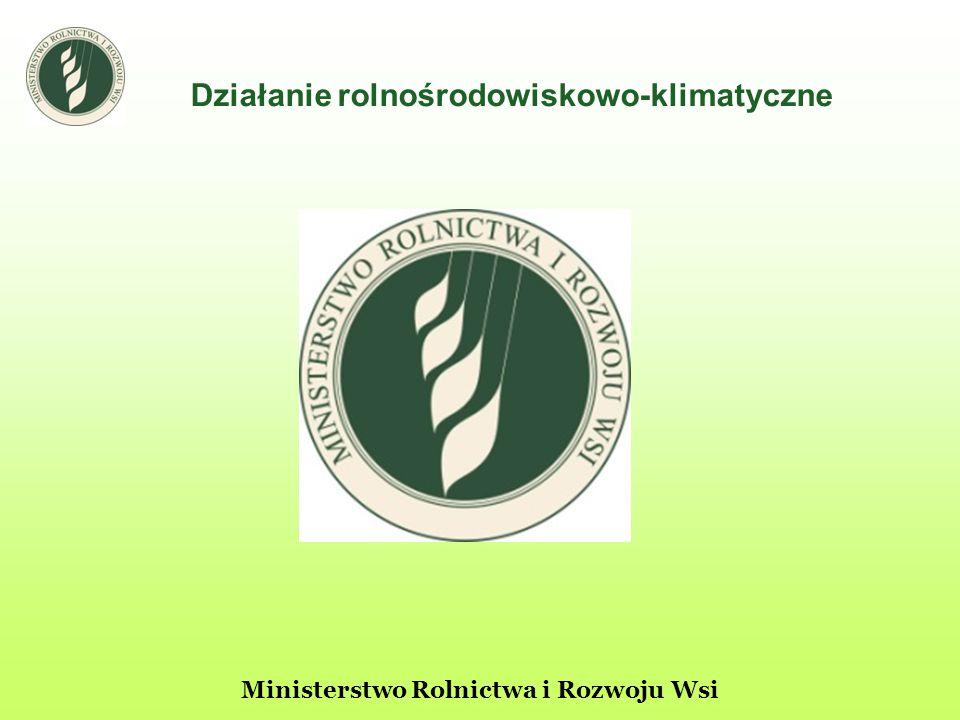 Działanie rolnośrodowiskowo-klimatyczne Ministerstwo Rolnictwa i Rozwoju Wsi